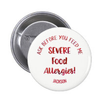 Severe Food Allergies Kids Personalized Don't Feed Pinback Button