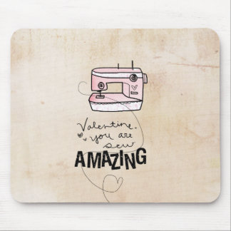 Sew Valentine | You Are Sew Amazing Mouse Pad