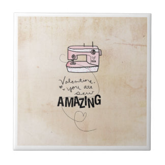 Sew Valentine | You Are Sew Amazing Small Square Tile