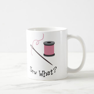 Sew What? Coffee Mug