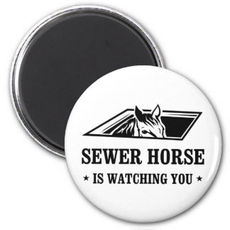 Sewer Horse is watching you 2 Inch Round Magnet