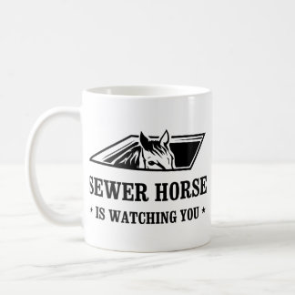 Sewer Horse is watching you Coffee Mug