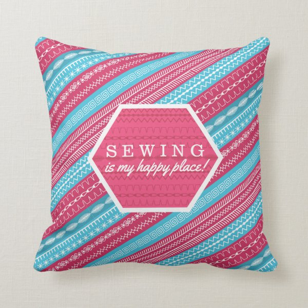 Sewing is my happy place pink blue throw pillow