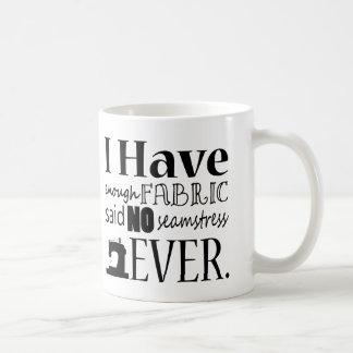 Sewing - Not Enough Fabric Craft Humor Coffee Mug