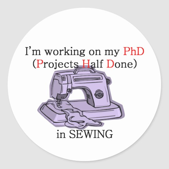 Sewing PhD Classic Round Sticker