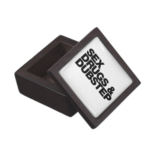 Sex Drugs and Dubstep funny Premium Keepsake Box