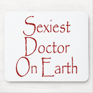 Sexiest Doctor On Earth Mouse Pad