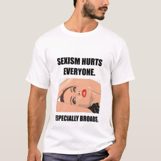 SEXISM HURTS EVERYONE TEE