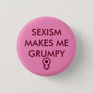 SEXISM HUSBAND's ME GRUMPY small round button
