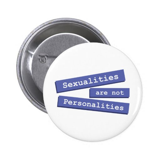 Sexualities Are Not Personalities Button 001