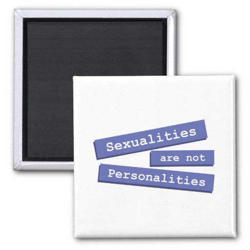 Sexualities Are Not Personalities Magnet 001