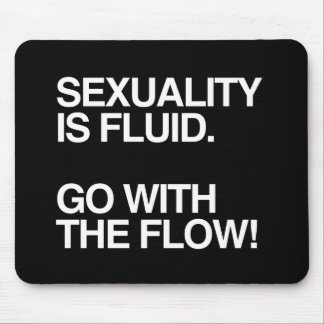 SEXUALITY IS FLUID MOUSE PAD