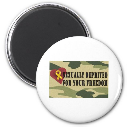 Sexually Deprived for Your Freedom Magnet