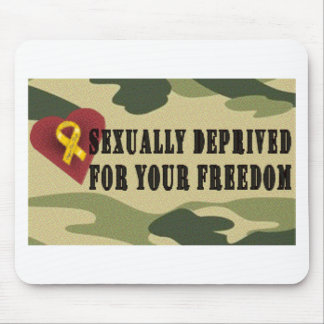 Sexually Deprived for Your Freedom Mouse Pad