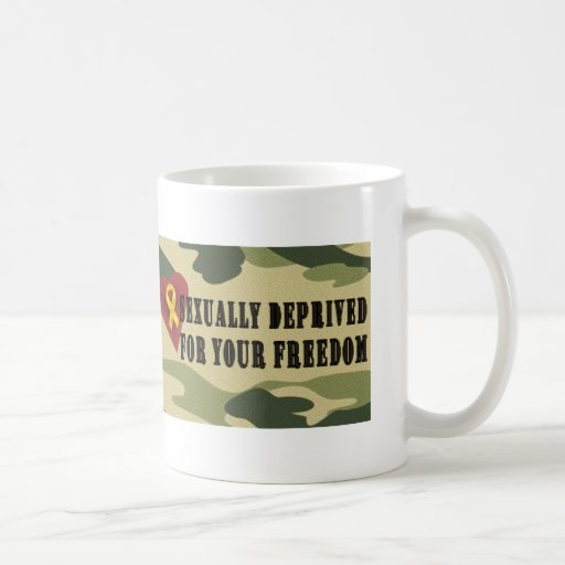 Sexually Deprived for Your Freedom Coffee Mug