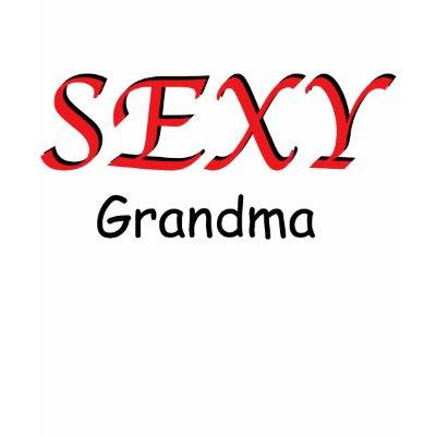 Sexy Grandma T-Shirt by NiftyGaloot
