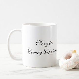 Sexy in Every Century Mug