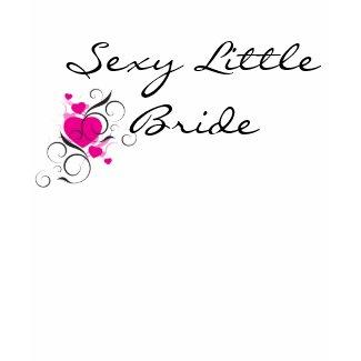 Sexy Little Bride T-Shirt shirt