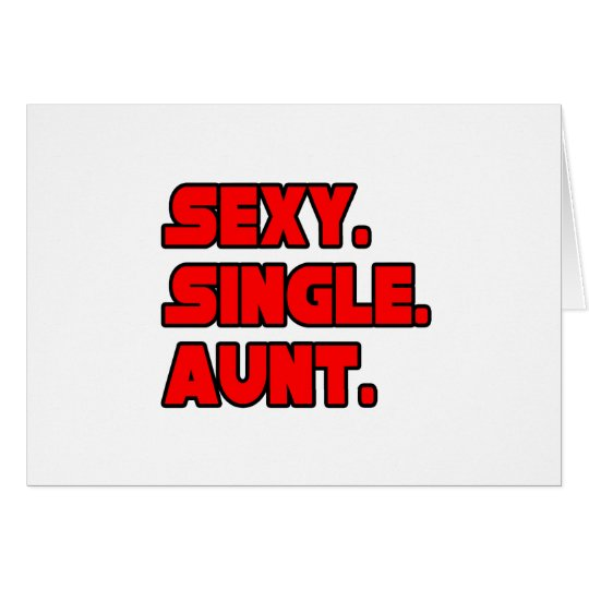 Sexy Single Aunt Card