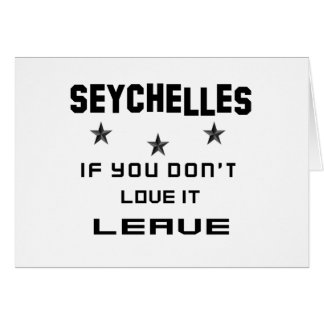 Seychelles If you don't love it, Leave Card