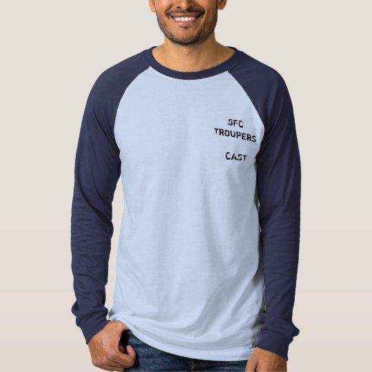 SFC TROUPERS CAST 08 T-Shirt