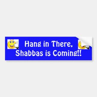 Shabbat Bumper Sticker...Hang in There.... Bumper Sticker