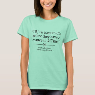 Shad Alistair Quote Shirt
