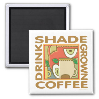 Shade Grown Coffee 2 Inch Square Magnet