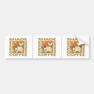 Shade Grown Coffee Car Bumper Sticker