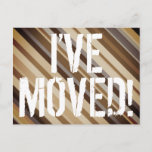 """[ Thumbnail: Shades of Brown, Rustic """"I'Ve Moved!"""" Postcard ]"""