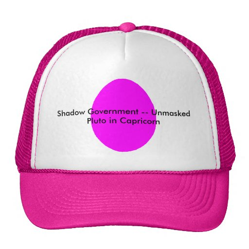 Shadow Government -- Unmasked Pluto in Capricorn Trucker Hat