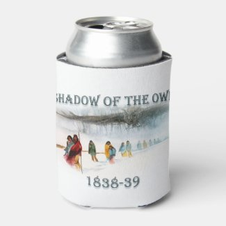 Shadow of the Owl 1838-39 Can Cooler