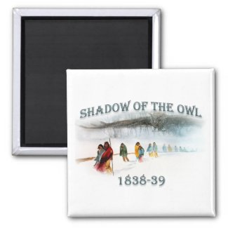 Shadow of the Owl 1838-39 Magnet