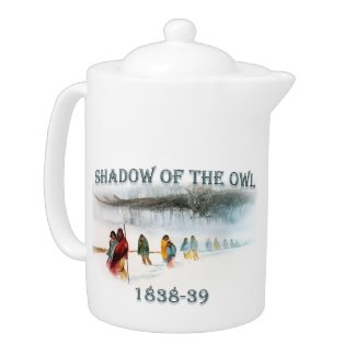 Shadow of the Owl 1838-39 Teapot