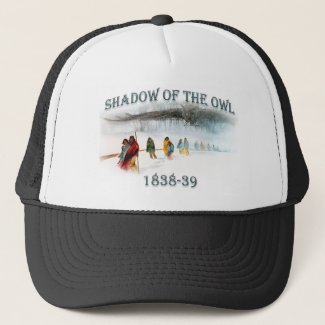 Shadow of the Owl 1838-39 Trucker Hat