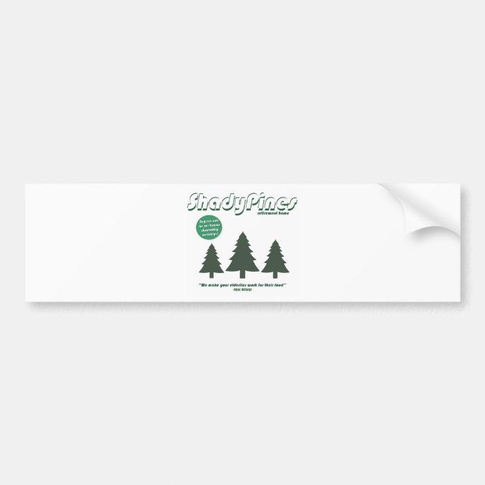 Shady Pines Bumper Sticker