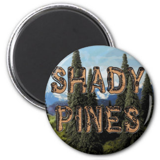 Shady Pines Magnet