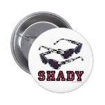 Shady! Pins