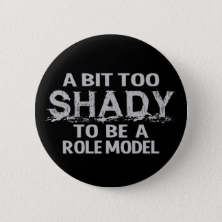 Shady Role Model button, customizable Button