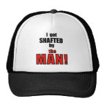 Shafted By the Man! Hats