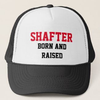 Shafter Born and Raised Trucker Hat