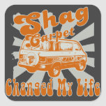 SHAG CARPET CHANGED MY LIFE TOOLBOX SQUARE STICKERS