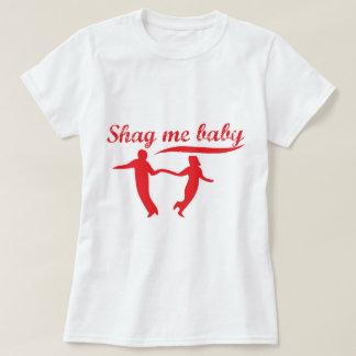 Shag Me Baby T-Shirt