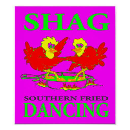 Shag Southern Fried Dancing Ladylike Poster