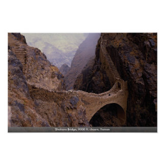 Shahara Bridge, 9000 ft. chasm, Yemen Poster