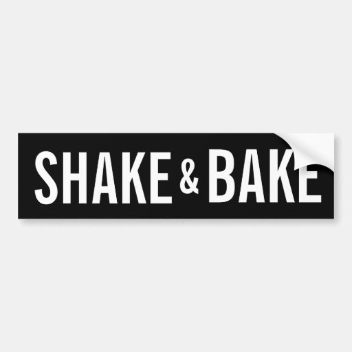 SHAKE AND BAKE BUMPER STICKERS