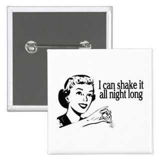 Shake It All Night Long Retro Pinback Button
