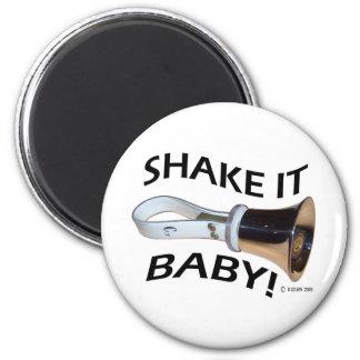 Shake It Baby! 2 Inch Round Magnet