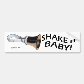 Shake It Baby! Bumper Sticker