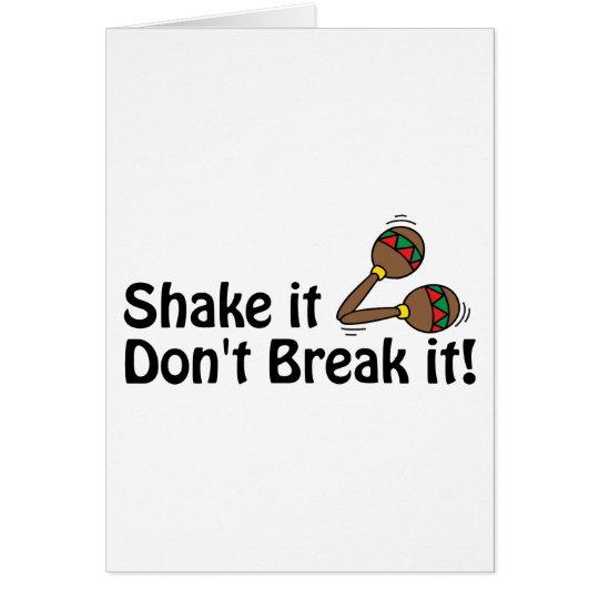 Shake it, Don't Break it. Card